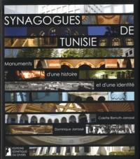 Colette Bismuth-Jarrassé et Dominique Jarrassé - Synagogues de Tunisie - Monuments d'une histoire et d'une identité.