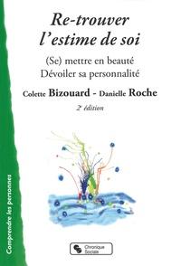Colette Bizouard et Danielle Roche - Re-trouver l'estime de soi - (Se) mettre en beauté ; Dévoiler sa personnalité.