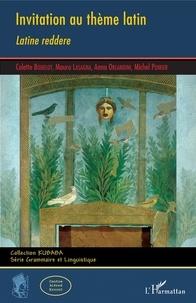 Colette Bodelot et Mauro Lasagna - Invitation au thème latin - Latine reddere.