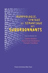 Colette Bodelot et Hana Gruet-Skrabalova - Morphologie, syntaxe et sémantique des subordonnants.