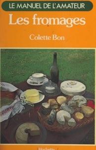 Colette Bon - Les fromages.
