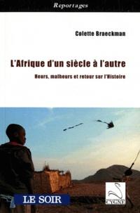 Colette Braeckman - L'Afrique d'un siècle à l'autre - Heurs, malheurs et retour sur l'Histoire.