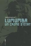 Colette Braeckman - Lumumba, un crime d'Etat - Une lecture critique de la Commission parlementaire belge.