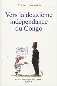 Colette Braeckman - Vers la deuxième indépendance du Congo.