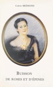 Colette Brémond - Buisson de roses et d'épines.