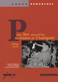 Colette Briffard et Serge Goffard - Pour lire aujourd'hui les textes de l'Antiquité - Collège et lycée.