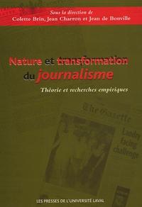 Colette Brin et Jean Charron - Nature et transformation du journalisme - Théorie et recherches empiriques.