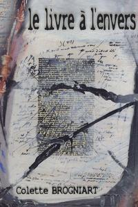 Colette Brogniart - Le livre à l'envers.