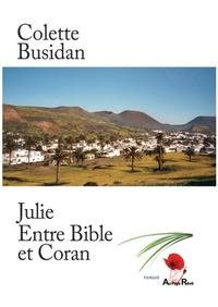 Colette Busidan-Nabet - Julie, entre bible et coran.