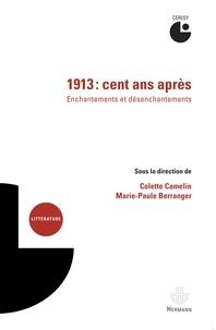 Colette Camelin et Marie-Paule Berranger - 1913, cent ans après - Enchantements et désenchantements : actes du colloque de Cerisy, juillet 2013.