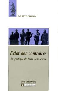 Colette Camelin - ECLAT DES CONTRAIRES. - La poétique de Saint-John Perse.