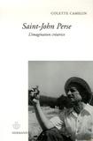 Colette Camelin - Saint-John Perse - L'imagination créatrice.