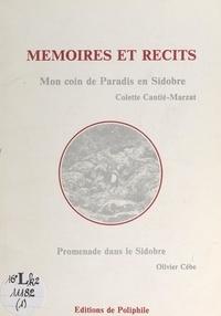 Colette Cantié-Marzat et Maurice Ausery - Mémoires et récits : Mon coin de paradis en Sidobre , Promenade dans le Sidobre.