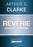 Colette Carrière et Arthur C. Clarke - Rêverie (suivi de) Timbré.