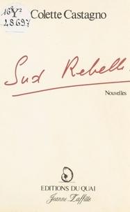 Colette Castagno - Sud rebelle.