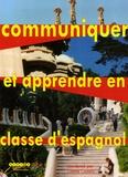 Colette Castelly - Communiquer et apprendre en classe d'espagnol - Enjeux et défis.