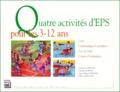 Colette Catteau et Claude Duffau - Quatre activités pour les 3-12 ans. - Lutte, gymnastique et acrosport, jeux de balle, course d'endurance.