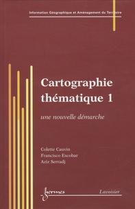 Colette Cauvin - Cartographie thématique - Tome 1, Une nouvelle démarche.