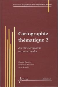 Colette Cauvin - Cartographie thématique - Tome 2, Des transformations incontournables.