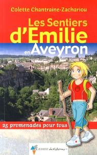 Colette Chantraine-Zachariou - Les sentiers d'Emilie en Aveyron - 25 promenades pour tous.