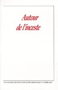 Colette Chiland et  Collectif - Autour de l'inceste.
