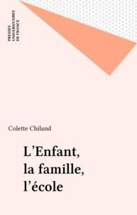 Colette Chiland - L'enfant, la famille, l'école.