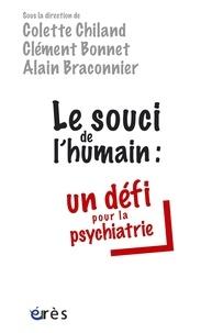 Colette Chiland et Clément Bonnet - Le souci de l'humain - Un défi pour la psychiatrie.