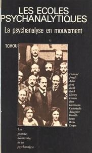 Colette Chiland - Les écoles psychanalytiques : la psychanalyse en mouvement.