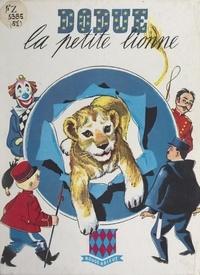 Colette Civray et Vanni Tealdi - Dodue, la petite lionne.