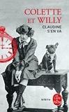 Colette et  Willy - Claudine s'en va.