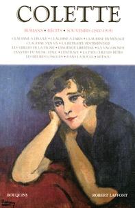 Colette - Colette - Volume 1, Romans, récits, souvenirs (1900-1919).