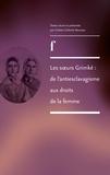 Colette Collomb-Boureau - Les soeurs Grimké : de l'antiesclavagisme aux droits de la femme.