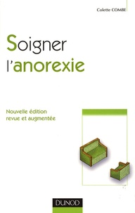 Colette Combe - Soigner l'anorexie.