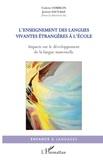 Colette Corblin et Jérémi Sauvage - L'enseignement des langues vivantes étrangères à l'école - Impacts sur le développement de la langue maternelle.