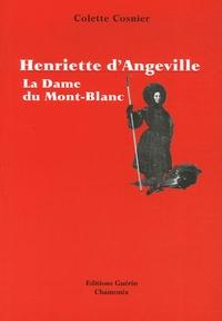 Colette Cosnier - Henriette d'Angeville - La dame du Mont-Blanc.