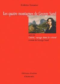 Colette Cosnier et George Sand - Les quatre montagnes de George Sand - Suivi de Laura, voyage dans le cristal.