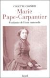 Colette Cosnier - Marie Pape-Carpantier - Fondatrice de l'école maternelle.
