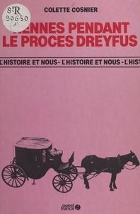 Colette Cosnier - Rennes pendant le procès Dreyfus.