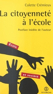 Colette Crémieux et Bernard Defrance - La citoyenneté à l'école.