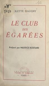 Colette Daugny et Maurice Rostand - Le club des égarées.