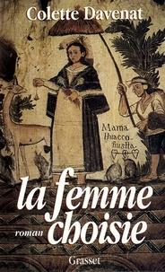 Colette Davenat - La femme choisie.