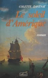 Colette Davenat - Le soleil d'Amérique.