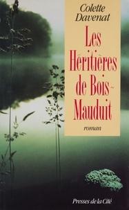 Colette Davenat - Les héritières de Bois-Mauduit.