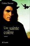 Colette Davenat - Une sainte colère.
