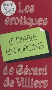 Colette de Nuiz et Gérard de Villiers - Le diable en jupons.