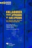 Colette Deaudelin et Thérèse Nault - Collaborer pour apprendre et faire apprendre - La place des outils technologiques.