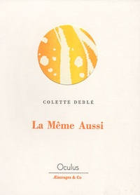 Colette Deblé - La même aussi.
