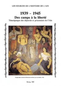 Colette Defillon et Paul Cattin - 1939-1945, des camps à la liberté - Témoignages des déportés et prisonniers de l'Ain.