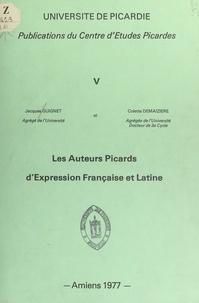 Colette Demaizière et Jacques Guignet - Les auteurs picards d'expression française et latine.