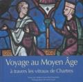 Colette Deremble et Jean-Paul Deremble - Voyage au Moyen Age à travers les vitraux de Chartres.